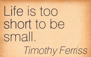 Tim_Ferriss_Citation4_Life_too_short