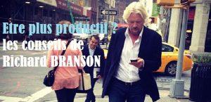 Richard Branson - Etre plus productif