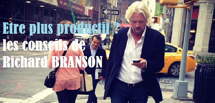 Richard Branson - Etre plus productif